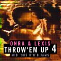 Onra & Lexis - Throw'Em Up 4