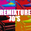 REMIXTURE 70'S