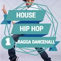 House vs Hiphop vs Ragga Dancehall
