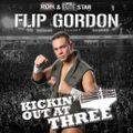 "Kickin' Out at Three - Ep.72 - ""THE AUTHENTIC FLIP GORDON"" - 06/12/18"