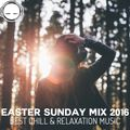 Easter Sunday Mix 2016 - Best chill & relaxation music