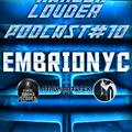 Embrionyc - HARDER & LOUDER PODCAST #10