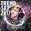 Trend Set ♦ 2k17