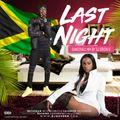 LAST NIGHT DANCEHALL MIX BY DJ GREEN B (2018)