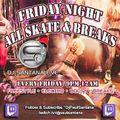 05-28-2021 Friday Night All Skate & Breaks