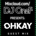 Guest Mix 014 - DJ OneF Presents: OHKAY