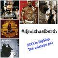 DJ Michael Berth - 2000s HipHop Mixtape pt.1