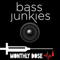 Bass Junkies- Monthly Dose January 2018