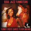 Soul Jazz Funksters - Funky Disco Dance Floor Breaks