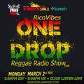 DA RICOVIBES ONE DROP REGGAE SHOW MARCH 2nd 2020 HOUR # 1