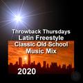 Throwback Thursdays Latin Freestyle Classic Old School Mix (January 16, 2020)