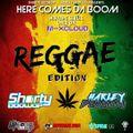 Here Comes Da Boom (Mixtape Series) - REGGAE EDITION -  w/ Myself & Shorty DooWop