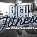 RICH FITNESS - WORKOUT VIBES 7/20/2020