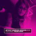Trueflashh - BETWIXT Bedroom Sessions #026