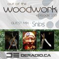 ...out of the woodwork - episode 28: guest mix - Snips