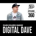 Club Killers Radio #360 - Digital Dave (Spring Break Party Mix)