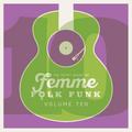 The Trippy Sound of Femme Folk Funk Vol 10