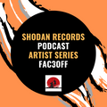Shodan Records Artist Podcast: FAC3OFF