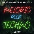 Progressive | Melodic | Deep | Techno - Mood Underground #053