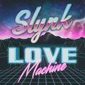 Slynk - LOVE MACHINE