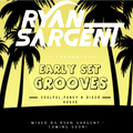 Early Set Grooves - Ryan Sargent 15/08/20