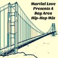 Martial Love Presents A Bay Area Hip-Hop Mix (Explicit)