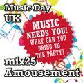 Music Day UK - mix series 25 - Amousement