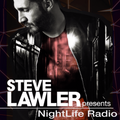Steve Lawler presents NightLife Radio - Show 049
