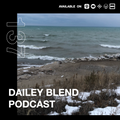 Dailey Blend Podcast - Episode 137