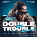 The Fresh Double Trouble Mixxtape 2021 Volume 57 Motherland Edition