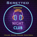 ****Night Club****Live Session House Mix-Seretteo HMHM-House Music House Montreal***