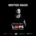 Motoe Haus guest mix - Essential Loops by Marco Latrach