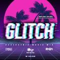 GLITCH // ECCLECTRIC MUSIC MIX :: electronic // synth // darkbeat // rmxs :: Sat.July.24.021.