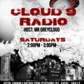 CLOUD 9 RADIO ( HOSTED BY MRGREYCLOUD )