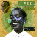 I FEEL Vol 3