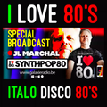 I Love 80's Vol. 013 Special Italo-Disco by JL MARCHAL on Galaxie Radio Belgium