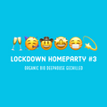 Lockdown Homeparty #3 - Organic Bio Deephouse gechilled