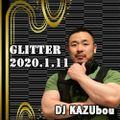 DJ KAZUbou - ''GLITTER'' 2020.1.11