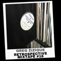 Greg Zizique - Retrospective Mixtape #18