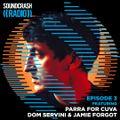 Soundcrash Radio ft Parra for Cuva, Dom Servini & Jamie Forgot