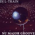 DJ L-Train: Nu-Major Groove!