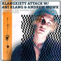 Klangxiety Attack w/ Ani Klang & Andrew Wowk 20th October 2021