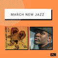 EZH March \\ New Jazz Releases