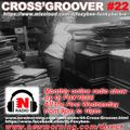 CROSS'GROOVER #22 for NEW-MORNING RADIO by DJFOXYBEE