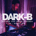 Beyond The Inner Journey #6 - Guest Mix by DARK • B