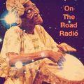 On The Road Radio EP#5 Cheb⎮Dundundun⎮The Architect⎮Farhot⎮Degiheugi⎮Hiatus Kaiyote⎮Anthony Joseph