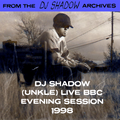 From the DJ Shadow Archives - DJ Shadow (UNKLE) Live BBC Evening Session (1998)