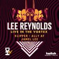 Lee Reynolds Live in the Vortex Ft. Klipper 02182021