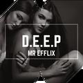 MR EFFLIX Presents - D.E.E.P - Episode C