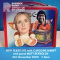 Caroline Mabey Show - What Are You Doing New Years Eve? - 2020 with Matt 'Ladies Lunchbox' Reynolds